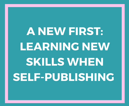 A New First: Learning New Skills when Self-Publishing