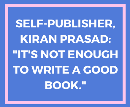Perspectives From a Fellow Self-Publisher: Kiran Prasad