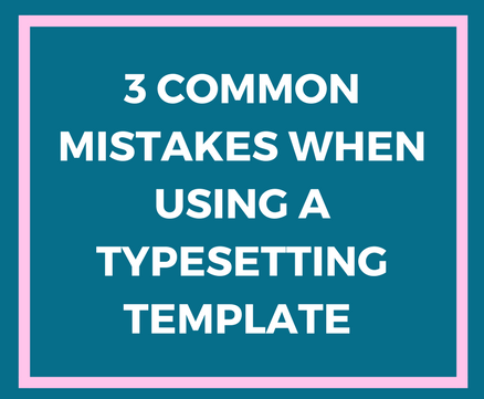 3 Common Mistakes When Using a Typesetting Template