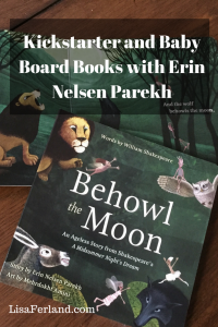 Kickstarter and Baby Board Books with Erin Nelsen Parekh | LisaFerland.com