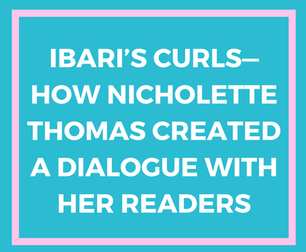 Ibari's Curls—How Nicholette Thomas Created A Dialogue With Her Readers