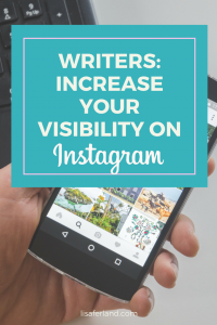 Writers: Increase your visibility on Instragram | LisaFerland.com