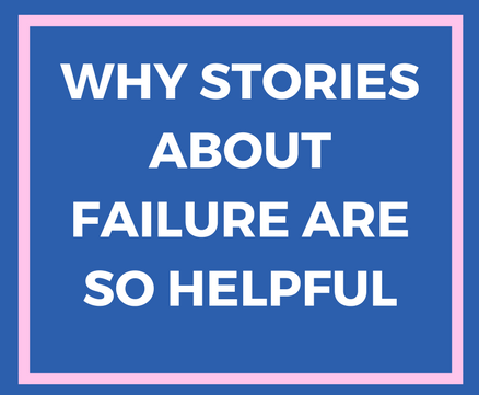 Why Stories About Failure Are So Helpful