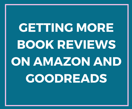 Getting More Book Reviews on Amazon and Goodreads