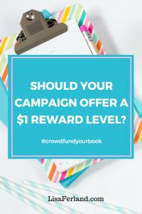 Should you offer $1 rewards on Kickstarter for your book? | Lisaferland.com