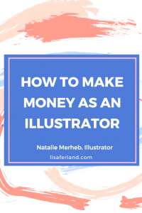How to make money as an illustrator | Lisaferland.com