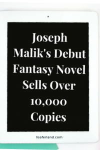 Joseph Malik Sells Over 10,000 Books | Lisaferland.com